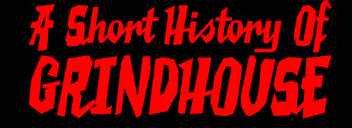 A short history of Grindhouse